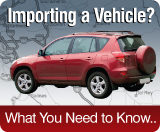 Importing a Vehicle? What you need to know...