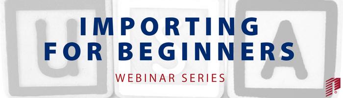 Image: US Importing for Beginners Webinar Series